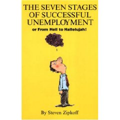 The Seven Stages of Successful Unemployment - or From Hell to Hallelujah